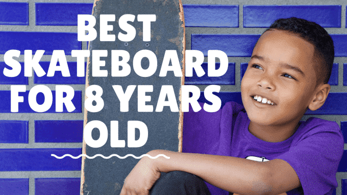 Top 10 Best Skateboard For 8 Year Old 2021 Updated